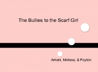 The Bullies to the Scarf Girl
