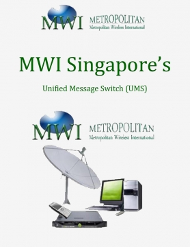 MWI Singapore's Unified Message Switch (UMS)
