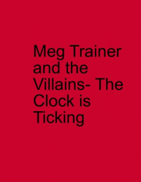 Meg Trainer and the Villains-The Clock is Ticking