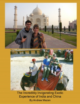 The Incredibly invigorating Exotic Experience of India and China