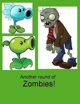 Another round of ZOMBIES!