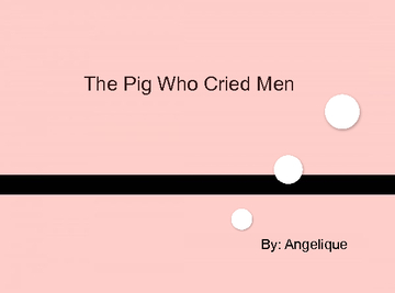 The Pig Who Cried Man