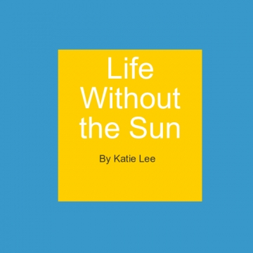 Life Without the Sun