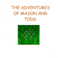 The adventures of Mason and Todd