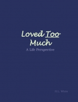 Loved Too Much