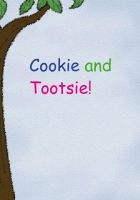 Tootsie and Cookie!