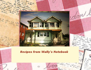 Recipes From Wally's Notebook