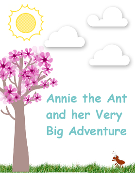 Annie the Ant and Her Very Big Adventure