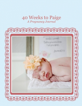 40 Weeks to Baby Paige
