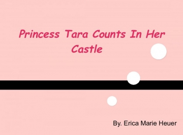 Princess Tara Counts In Her Castle