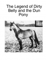 Legend of Dirty Belly and the Dun Pony