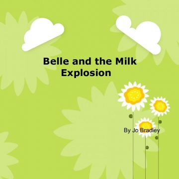 Belle and the Milk Explosion