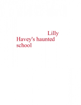 Lilly Harvey and the Haunted school