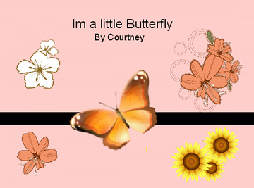 Im a little butterfly