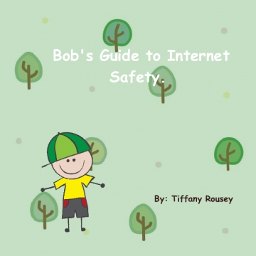 Bob's Guide to Internet Safety.
