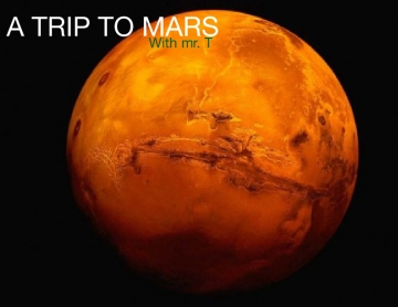 A trip to Mars/ with MR.T
