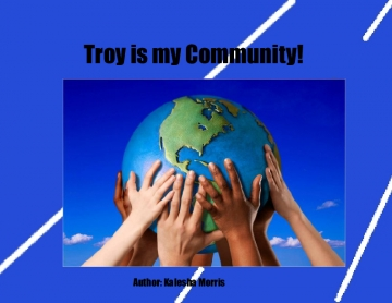 Troy is my Community