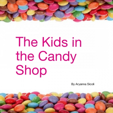 The Kids in the Candy Shop