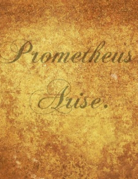 Prometheus, Arise