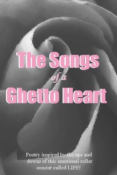 Songs of  A Ghetto Heart