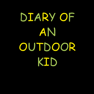 DIARY OF AN OUTDOOR KID