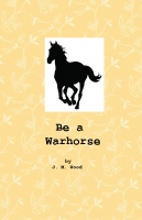 Be a Warhorse