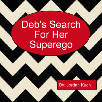 Deb's Search For Her Superego