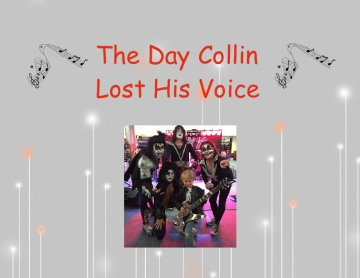 The Day Collin Lost His Voice