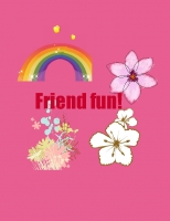 Friend Fun!