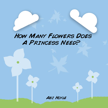 How Many Flowers Does A Princess Need?
