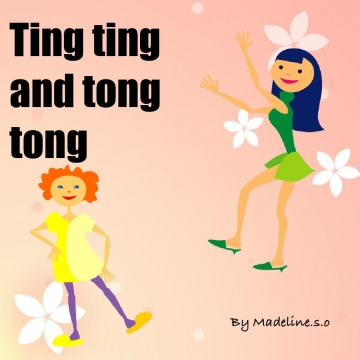Ting ting and tong tong