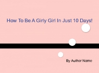How to be a girly girl in just 10 days