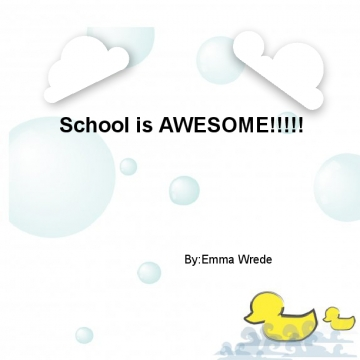 School is awesome!!!!!!