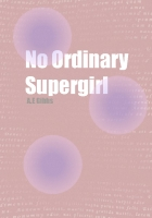 No Ordinary Supergirl