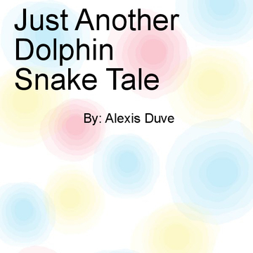 Just Another Dolphin Snake Tale