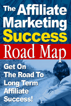 The Affiliate Marketing Success Road Map