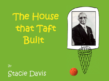The House that Taft Built