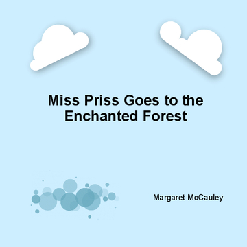 Miss Priss Goes to the Enchanted Forest