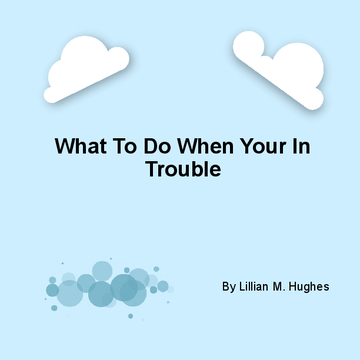 What To Do When Your In Trouble