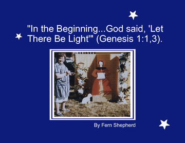 """IN THE BEGINNING...GOD SAID, 'LET THERE BE LIGHT'"" (GENESIS 1:1,3)."