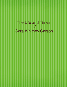 The Life and Times of Sara Whitney Carson
