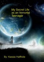 My secret Life as an Immortal Teenager