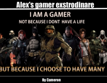 Alex's gamer extrodinare