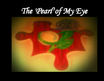 The 'Pearl' of My Eye