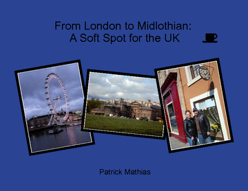 From London to Midlothian: A Soft Spot for the UK