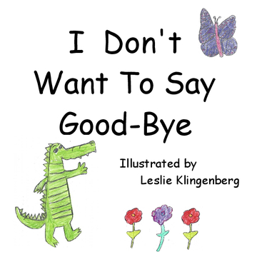 I Don't Want To Say Good-Bye