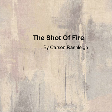 The Shot of Fire