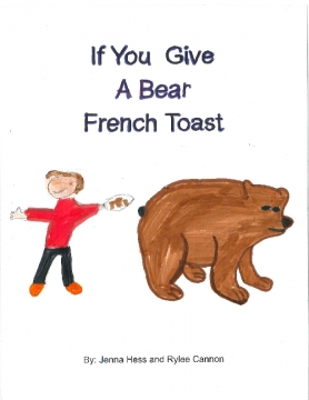 If you Give a Bear French Toast