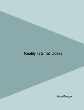 Reality in Small Doses