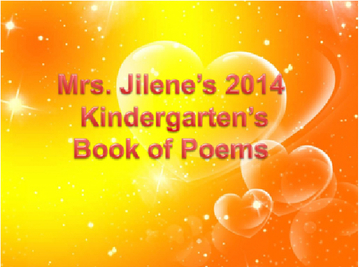Mrs. Jilene's Kindergarten Poems